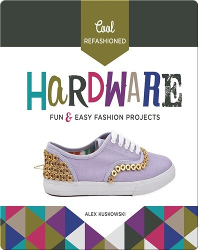 Cool Refashioned Hardware: Fun & Easy Fashion Projects