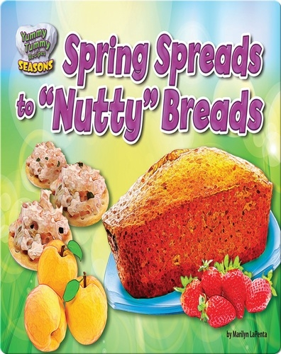 "Spring Spreads to ""Nutty"" Breads"