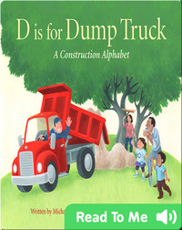 D is for Dump Truck: A Construction Alphabet