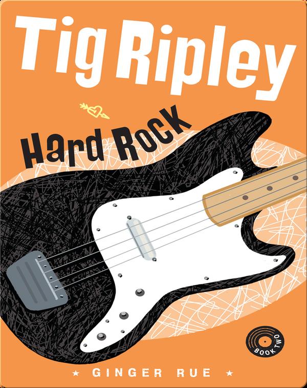 Tig Ripley: Hard Rock