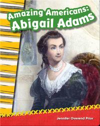 Amazing Americans: Abigail Adams