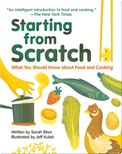 Starting from Scratch: What You Should Know about Food and Cooking