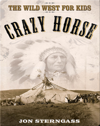 Crazy Horse: The Wild West for Kids (Legends of the Wild West)