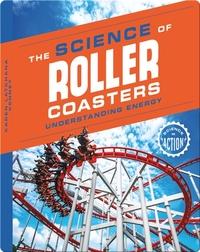 Science of Roller Coasters: Understanding Energy
