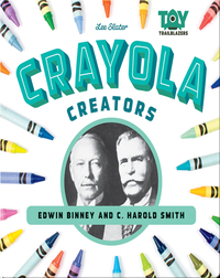 Crayola Creators: Edwin Binney and C. Harold Smith