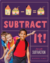 Subtract It! Fun with Subtraction