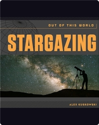 Stargazing: Out of This World