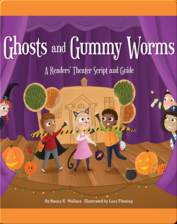 Ghosts and Gummy Worms: A Readers' Theater Script and Guide