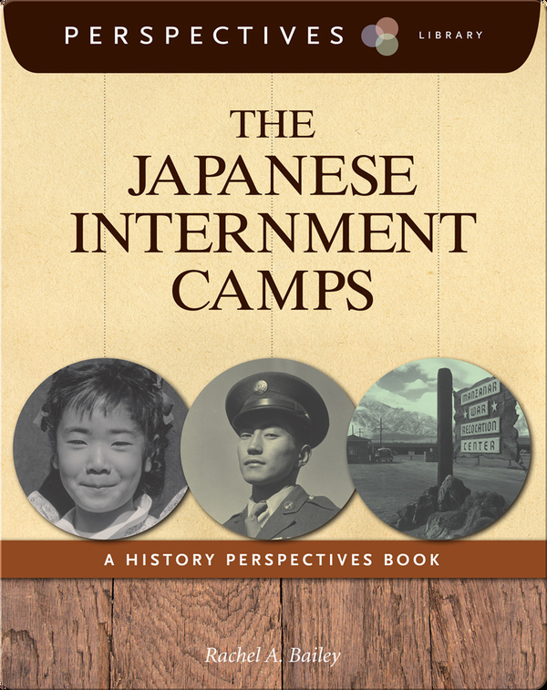 The Japanese Internment Camps: A History Perspectives Book
