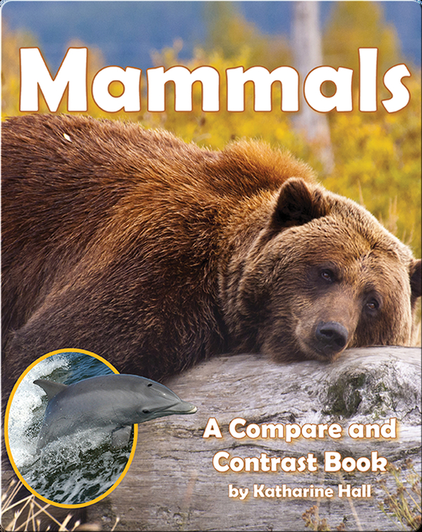 Mammals: A Compare and Contrast Book