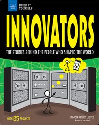 Innovators: The Stories Behind the People Who Shaped the World With 25 Projects