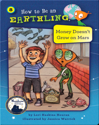 How to Be an Earthling: Money Doesn't Grow on Mars