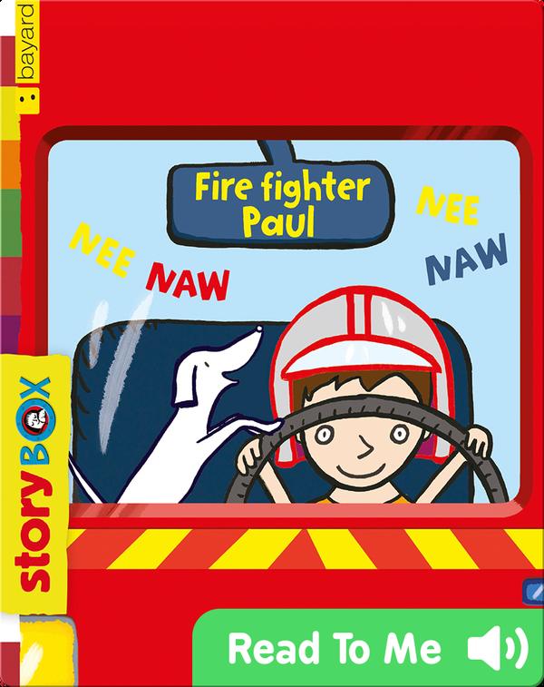 Fire Fighter Paul