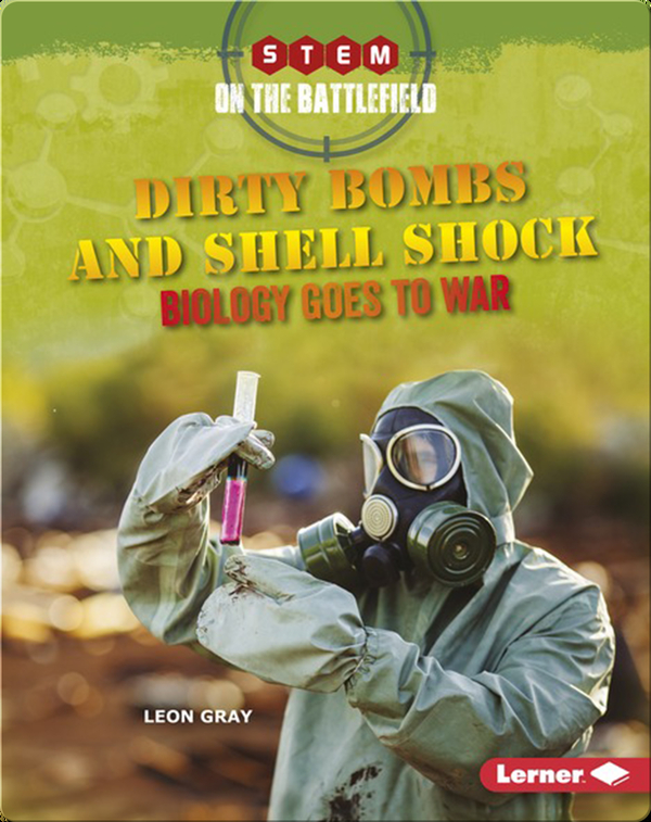 Dirty Bombs and Shell Shock: Biology Goes to War