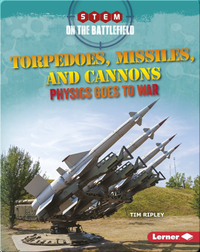 Torpedoes, Missiles, and Cannons: Physics Goes to War