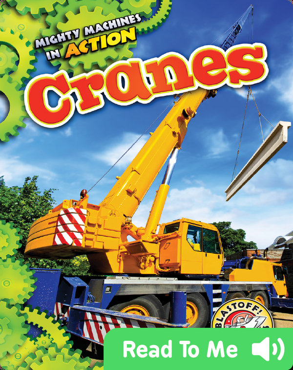 Mighty Machines in Action: Cranes