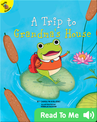 A Trip to Grandma's House