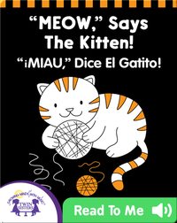 MEOW, Says the Kitten! (¡MIAU, Dice El Gatito!)