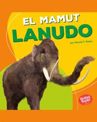 El mamut lanudo (Woolly Mammoth)