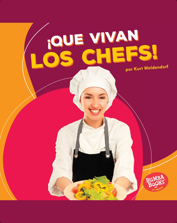 ¡Que vivan los chefs! (Hooray for Chefs!)
