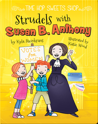 Strudels with Susan B. Anthony