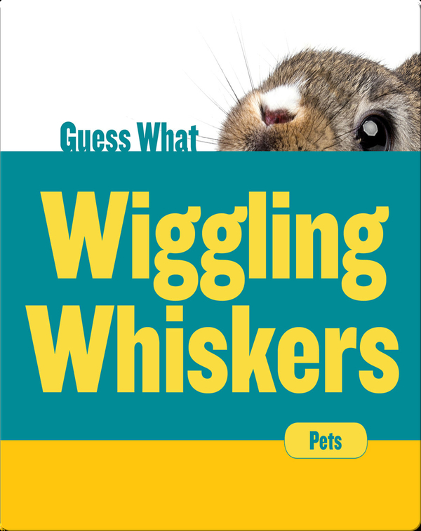 Wiggling Whiskers