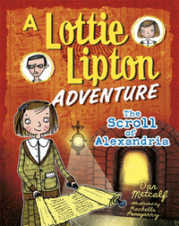The Scroll of Alexandria: A Lottie Lipton Adventure