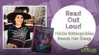 Read Out Loud | Robin Newman reads HILDIE BITTERPICKLES NEEDS HER SLEEP