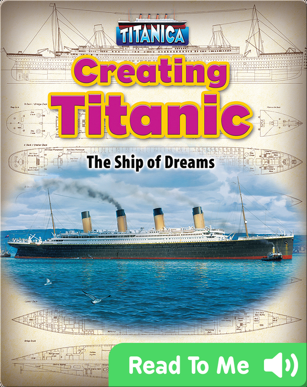 Creating Titanic: The Ship of Dreams