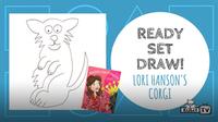 Ready Set Draw! | Lori Hanson Draws a Corgi