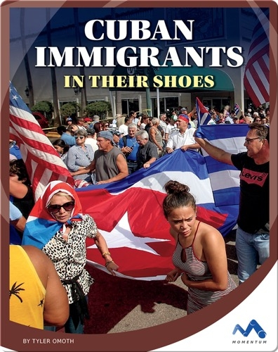 Cuban Immigrants: In Their Shoes