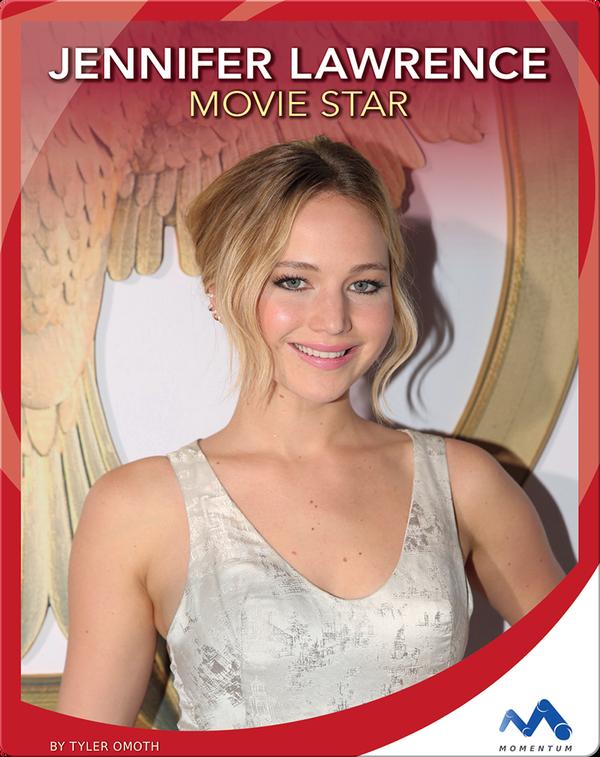 Jennifer Lawrence: Movie Star