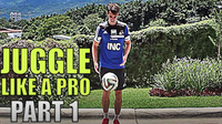 How To Juggle A Soccer Ball | Tutorial For Beginners - Part 1