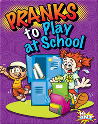 Pranks to Play at School