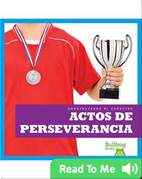 Construyendo el carácter: Actos de perseverancia