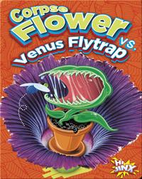 Corpse Flower vs. Venus Flytrap