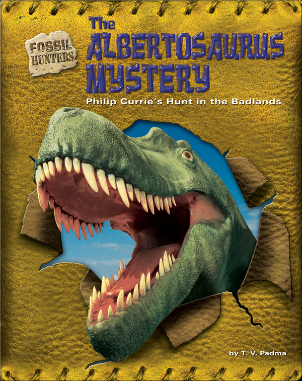 The Albertosaurus Mystery: Philip Currie's Hunt in the Badlands