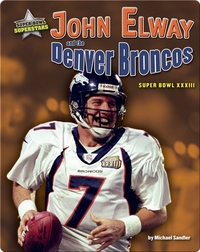 John Elway and the Denver Broncos: Super Bowl XXXIII