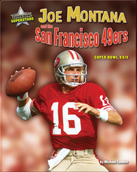Joe Montana and the San Francisco 49ers: Super Bowl XXIV