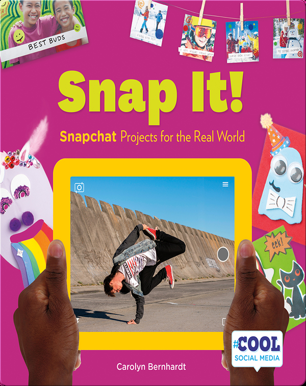 Snap It!: Snapchat Projects for the Real World
