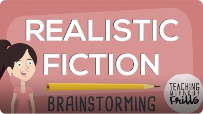 Realistic Fiction Writing: Brainstorming