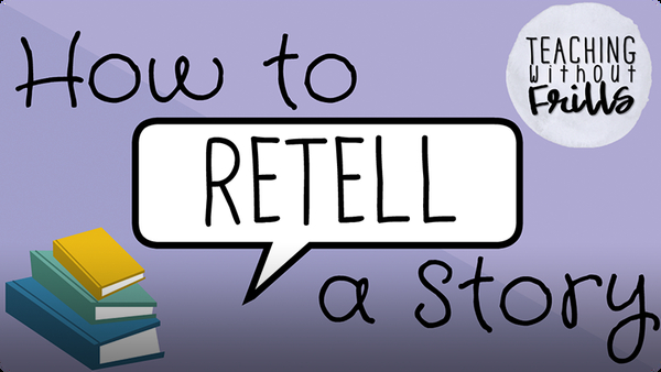 How to Retell a Story for Kids