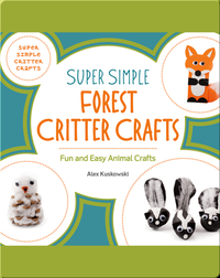 Super Simple Forest Critter Crafts: Fun and Easy Animal Crafts