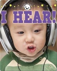 I Hear!
