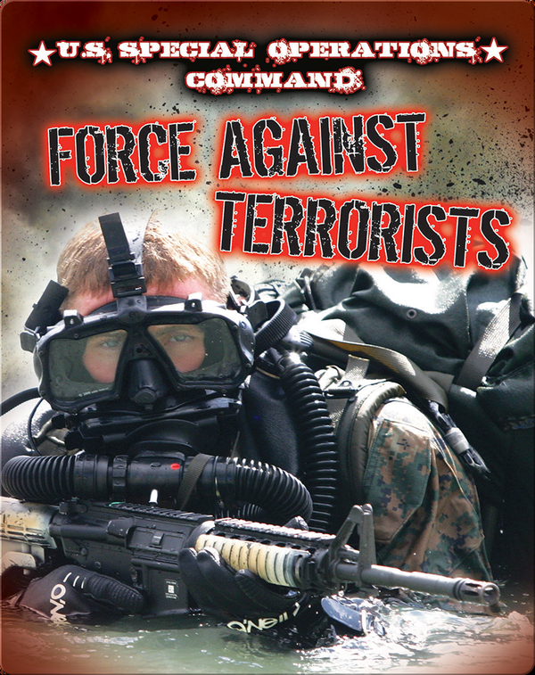 U.S. Special Operations Command: Force Against Terrorists