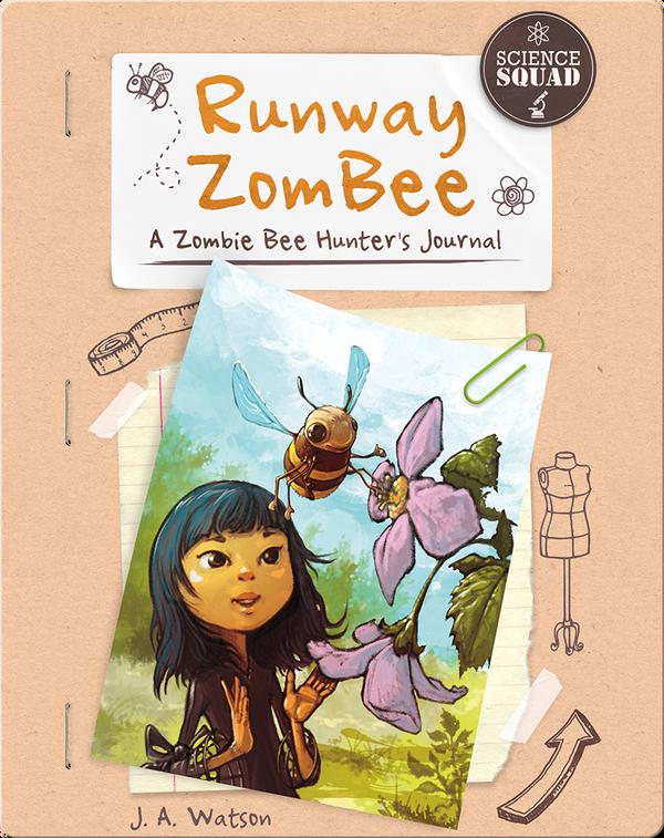 Runway ZomBee: A Zombie Bee Hunter's Journal