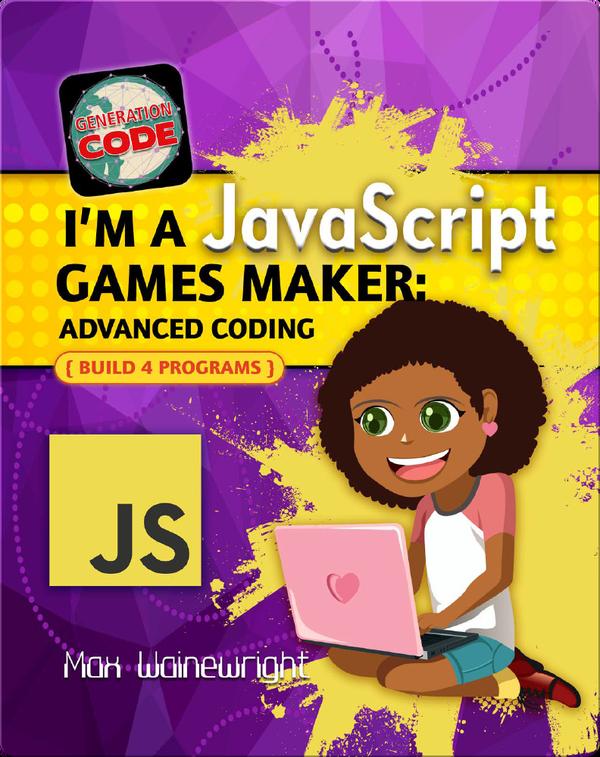 I'm a JavaScript Games Maker: Advanced Coding