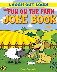The Fun on the Farm Joke Book