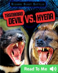 Tasmanian Devil vs. Hyena
