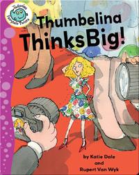 Thumbelina Thinks Big